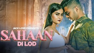 Sahaan Di Lod – Jack Love Video HD