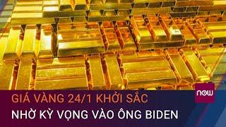 Giá vàng hôm nay 24/1 khởi sắc | VTC Now