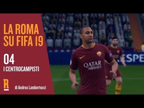 VIDEO - La Roma su FIFA 19 | Episodio 04 | I centrocampisti | De Rossi, Nzonzi, Zaniolo, Cristante, Coric