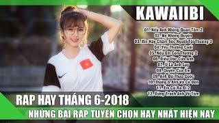 Những Ca Khúc Nhạc Rap Hay Nhất Tháng 6 2018 (P2) - 30 Bài Hát Nhạc Rap Buồn Dễ Khóc Gây Nghiện 2018