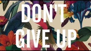 Washed Out - Don't Give Up [OFFICIAL LYRIC VIDEO]