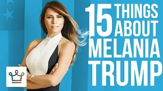 15 Things You Didn't Know About Melania Trump