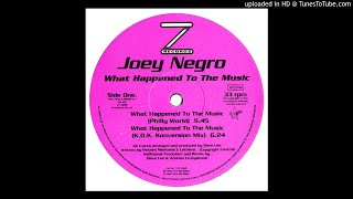 Joey Negro - What Happened To The Music (Philly World & K.O.K. Konversion Mix)