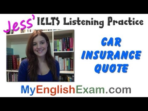 New IELTS Listening - Car Insurance Quote