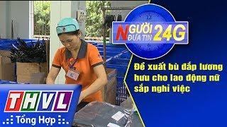 THVL   Người đưa tin 24G (6g30 ngày 11/08/2018)