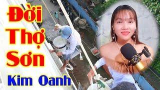 Đời Thợ Sơn | Nhạc Chế Người Đến Từ Chiều Châu | Cover Kim Oanh - Video By Tống Thuận