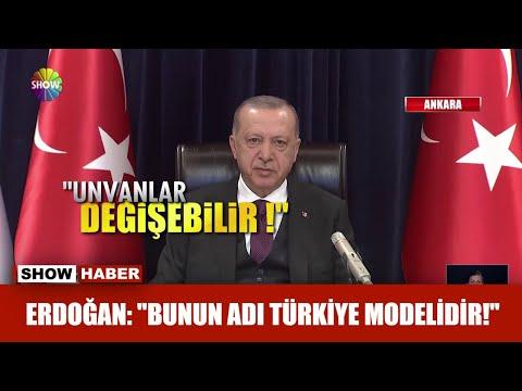 """Erdoğan: """"Bunun adı Türkiye modelidir!"""""""