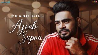 Ajeeb Supna – Prabh Gill Video HD