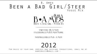 Been a Bad Girl / Steer (Vogue Beat) | B. Ames (2012) + Download