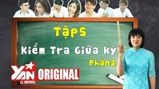 SchoolTV || Tập 5 Phần 2: Kiểm Tra Giữa Kỳ | Official