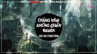 Tháng Năm Không Quên Remix - H2K X KN ( Phạm Thành Remix REMIX ) | Bản mix Gây Nghiện