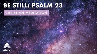 Be Still in Psalm 23 Peace & Ease: Let Go of Anxiety, Stress & Worry (Deep Sleep Guided Meditation)