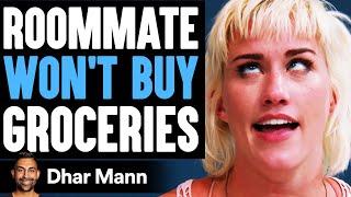 Roommate WON'T BUY Groceries, What Happens Is Shocking   Dhar Mann