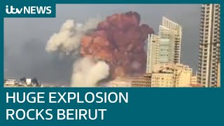 Huge explosion rocks Beirut with widespread damage and injuries | ITV News