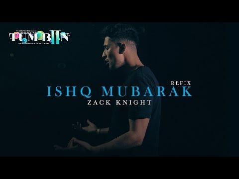 Ishq Mubarak Lyrics (Refix) – Tum Bin 2   Zack Knight, Arijit Singh