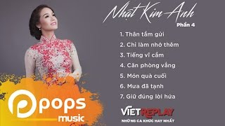 Những ca khúc hay nhất của Nhật Kim Anh (Phần 4) - Nhật Kim Anh