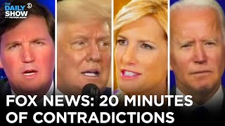 Fox News: 20 Minutes of Contradictions | The Daily Show