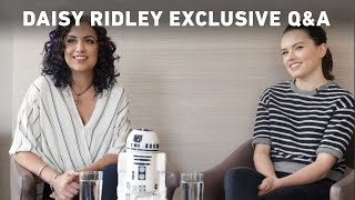 Daisy Ridley Exclusive Q&A