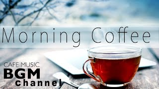 Morning Cafe Music - Relaxing Jazz & Bossa Nova Music - Background Cafe Music - YouTube