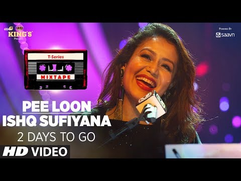 T-Series Mixtape: Pee Loon/Ishq Sufiyana Song Teaser | ►2 Days To GO