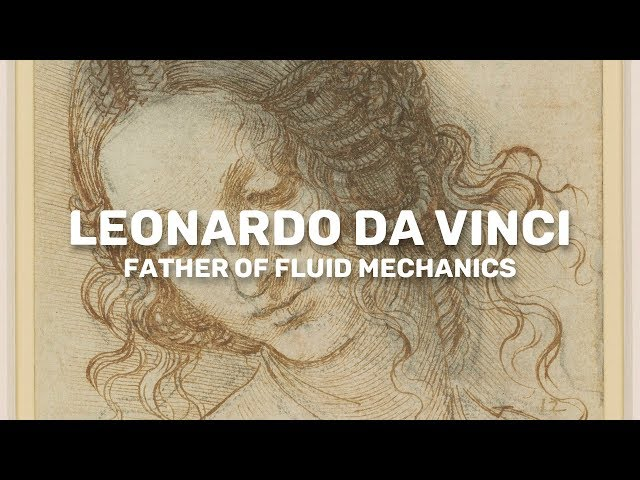 Leonardo da Vinci: The father of fluid mechanics