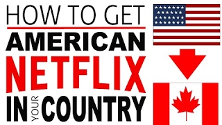 How to Get American Netflix in Canada - FREE