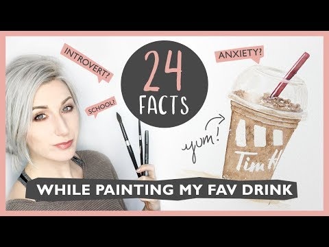 24 FACTS About Me (While Painting My Favourite Drink)
