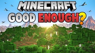 Is Minecraft Still Good Enough?