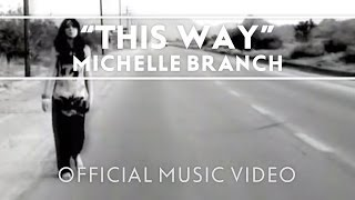 Michelle Branch - This Way [Official Music Video]