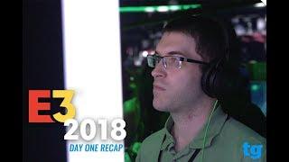 E3 2018: Day ONE Recap