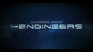Elite Dangerous: Horizons - Update 2.1: The Engineers Trailer