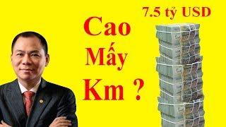7,5 tỷ đô của Phạm Nhật Vượng cao bao nhiêu Km ?
