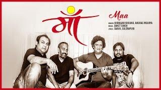 Maa – Niranjan Khound – Anurag Mourya