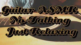 🔶️🎧🎸Guitar🎸 ASMR No Talking Just Relaxing