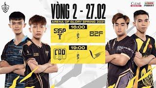 SGP vs B2F | FAP vs VGM - Vòng 2 ngày 1 | ĐTDV mùa Xuân 2021