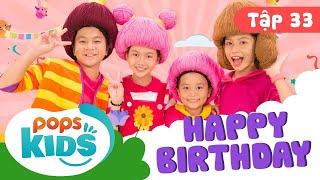 Mầm Chồi Lá Tập 33 - 🎂 Happy Birthday 🎂 Nhạc Sinh Nhật Hay Cho Bé Trên POPS Kids