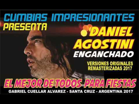 DANIEL AGOSTINI ENGANCHADO - IMPRESIONANTES 2017