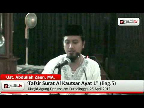 Pengajian Tafsir Al-Quran Surat Al Kautsar Ayat 1 Bagian 5 - Ustadz Abdullah Zaen