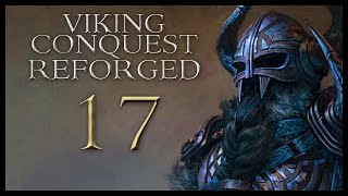 Viking Conquest Reforged Gameplay Let's Play Part 17 (MORRIGAN)