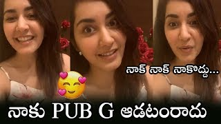 Actress Raashi Khanna makes funny comments on PUBG game..