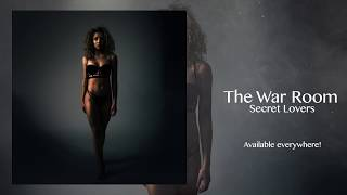 Secret Lovers - The War Room (Official Audio)