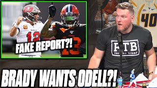 Pat McAfee Reacts: Tom Brady Wants Odell Beckham Jr In Tampa (Fake Report?!)