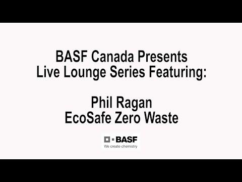 BASF Canada Live Lounge: EcoSafe Zero Waste