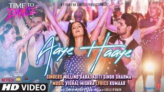 Aaye Haaye – Vishal Mishra Ft Millind Gaba (Time To Dance ) Video HD