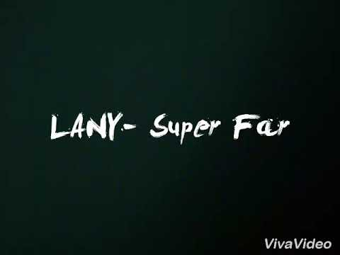 LANY- Super Far (Lyrics)