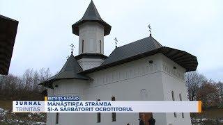 Manastirea Stramba si-a sarbatorit ocrotitorul