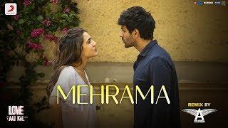 Mehrama (Remix) – Love Aaj Kal – DJ Angel
