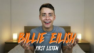 Listening to BILLIE EILISH for the FIRST TIME   Reaction