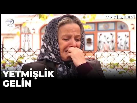 Yetmişlik Gelin - Kanal 7 TV Filmi