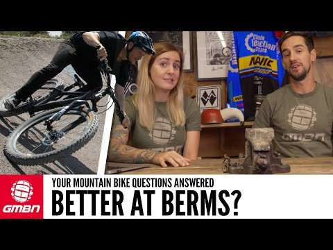 How Can I Get Better At Riding Berms"